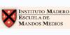 INSTITUTO MADERO Escuela de Mandos Medios